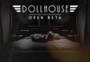 Ξεκινά η open beta του film noir horror game «Dollhouse» + Giveaway